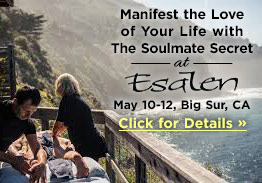 The Soulmate Secret: Manifest The Love Of Your Life - Esalen - Big Sur, CA May 10-12 - LIVE Weekend Workshop with Arielle Ford